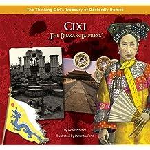"Cixi ""The Dragon Empress"" (The Thinking Girl's Treasury of Dastardly Dames)"