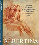 Albertina: The History of the Collection and Its Masterpieces