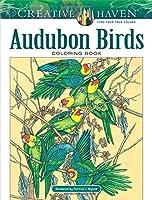 Creative Haven Audubon Birds Coloring Book (Creative Haven Coloring Books)