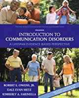 Introduction to Communication Disorders: A Lifespan Evidence-Based Perspective (Allyn & Bacon Communication Sciences and Disorders)