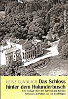 Das Schloss hinter dem Holunderbusch: Eine Collage ueber den Aufstieg und Fall des Schlosses zu Putbus auf der Insel Ruegen