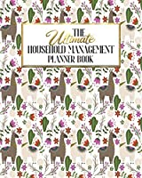 The Ultimate Household Management Planner Book: Llama Cactus | Home Tracker | Family Record | Calendar | Contacts | Password | School | Medical Dental Babysitter | Goals Financial Budget Expense