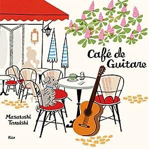 Café de Guitare~ギターでくつろぐカフェ時間~