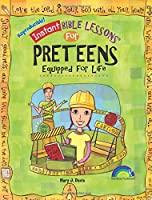 Instant Bible: Equipped for Life: Preteens (Instant Bible Lessons)