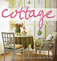 New Cottage Style: Decorating Ideas for Casual, Comfortable Living (Better Homes and Gardens Home)