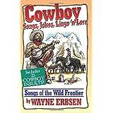 Cowboy Songs, Jokes, Lingo'n Lore: Songs of the Wild Frontier