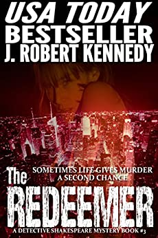 The Redeemer (A Detective Shakespeare Mystery, Book #3) (Detective Shakespeare Mysteries) by [Kennedy, J. Robert]
