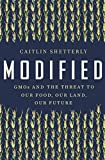 Modified: GMOs and the Threat to Our Food, Our Land, Our Future (English Edition) 画像