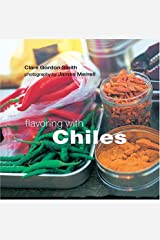 Flavoring With Chiles Paperback