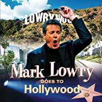 Mark Lowry Goes to Hollywoood