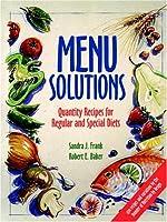Menu Solutions: Quantity Recipes for Regular and Special Diets