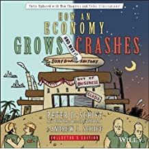 How an Economy Grows and Why It Crashes: Collector's Edition