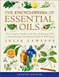 Encyclopedia of Essential Oils: The Complete Guide to the Use of Aromatic Oils in Aromatherapy, Herbalism, Health & Well-Being 画像