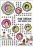 CUE DREAM JAM-BOREE 2014 [DVD]