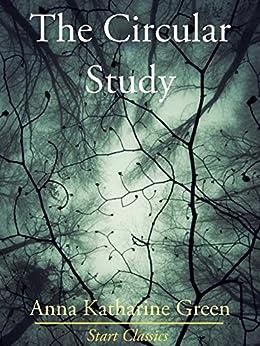 The Circular Study (Unabridged Start Classics) by [Green,  Anna Katharine]