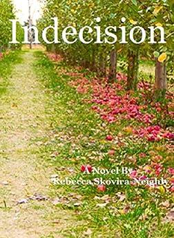 Indecision by [Skovira-Neighly, Rebecca]