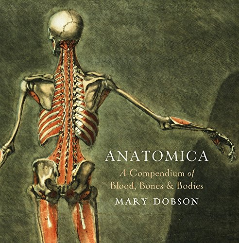 Anatomica - A Compendium of Blood, Bones and Bodies: A Cabinet of Medical Curiosities