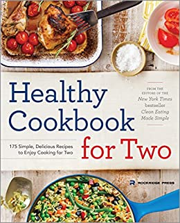 Healthy Cookbook for Two: 175 Simple, Delicious Recipes to Enjoy Cooking for Two by [Rockridge Press]