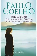 Sur le bord de la rivière Piedra je me suis assise et j'ai pleuré (French Edition) Kindle Edition