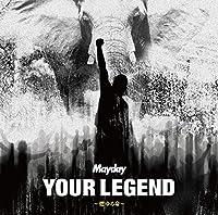 Your Legend: Moyuru Inochi- by MAYDAY (2015-06-17)