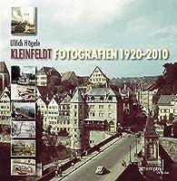 Kleinfeldt. Fotografien 1920-2010: Herausgegeben und mit einer Einleitung versehen von Ulrich Haegele