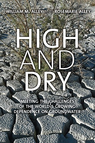 Download High and Dry: Meeting the Challenges of the World's Growing Dependence on Groundwater 0300220383