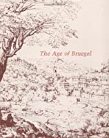 The Age of Bruegel: Netherlandish Drawings in the Sixteenth Century