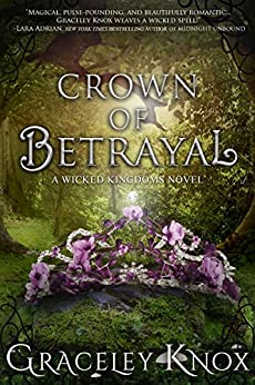 Crown of Betrayal (Wicked Kingdoms Book 2) by [Knox, Graceley]