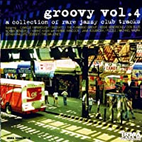Groovy, Vol. 4: A Collection of Rare Jazzy Club Tracks