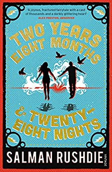 Two Years Eight Months and Twenty-Eight Nights by [Rushdie, Salman]