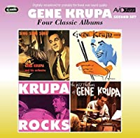 Four Classic Albums (Sing, Sing, Sing/Gene Krupa Quartet/Krupa Rocks/The Jazz Rhythms Of Gene Krupa) - Krupa, Gene by Gene Krupa