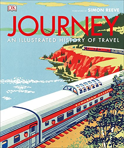 Journey: An Illustrated History of Travel (English Edition)