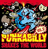 Punkabilly Shakes The World Vol.2/