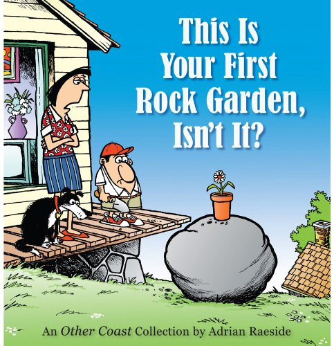 This Is Your First Rock Garden, Isn't It?: An Other Coast Collection (Other Coast Collections) (English Edition)