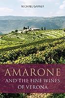Amarone and the fine wines of Verona (The Infinite Ideas Classic Wine Library)