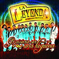 Quisiera Ser Una Lagrima by La Leyenda De Servando Montalva