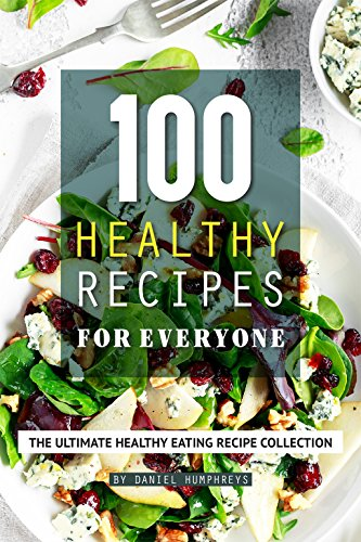 amazon 100 healthy recipes for everyone the ultimate healthy