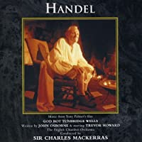 From the Soundtrack of Tony Palmer's Film: God Rot Tunbridge Wells: The Story of Handel