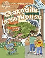 Oxford Read & Imagine: Beginner: Crocodile in the House (Oxford Read and Imagine)