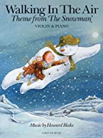 Walking in the Air Theme from the Snowman: Violin & Piano (Music Sales America)