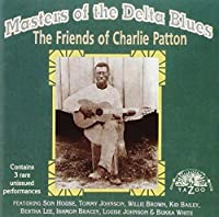 Masters of the Delta Blues: The Friends of Charlie Patton by VARIOUS ARTISTS (1991-11-26)