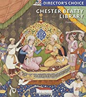 Chester Beatty Library: Director's Choice (Directors Choice)