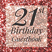 21st Birthday Guestbook: Rose Gold Glitter Sparkle Guest Book- Elegant Birthday Wedding Anniversary Party Signing Message Book - Gift Log & Photo Space,Beautiful Milestone Keepsake Present - Special Memories Ideas
