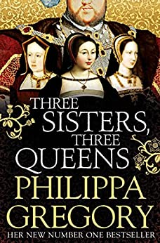 Three Sisters, Three Queens by [Gregory, Philippa]