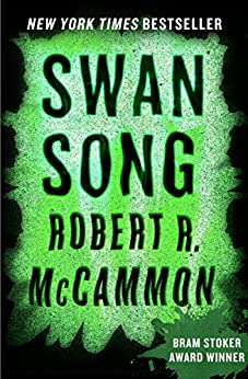 Swan Song by [McCammon, Robert R.]