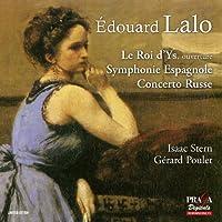 ラロ : 歌劇 「イスの王」 序曲 | スペイン交響曲 Op.21 | ロシア協奏曲 Op.29 (Edouard Lalo : Le Roi d'Ys, ouverture | Symphonie Espagnole | Concerto Russe / Isaac Stern, Gerard Poilet) [SACD Hybrid] [輸入盤]