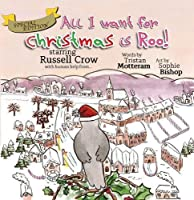 All I want for Christmas is Roo!: (Extended Special Edition) (Starring Russell Crow)