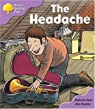 Oxford Reading Tree: Stage 1+: Patterned Stories: the Headache