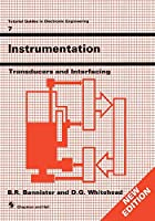 Instrumentation: Transducers and Interfacing (Tutorial Guides in Electronic Engineering)
