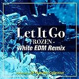 レット・イット・ゴー(White EDM Remix)[『アナと雪の女王』より]